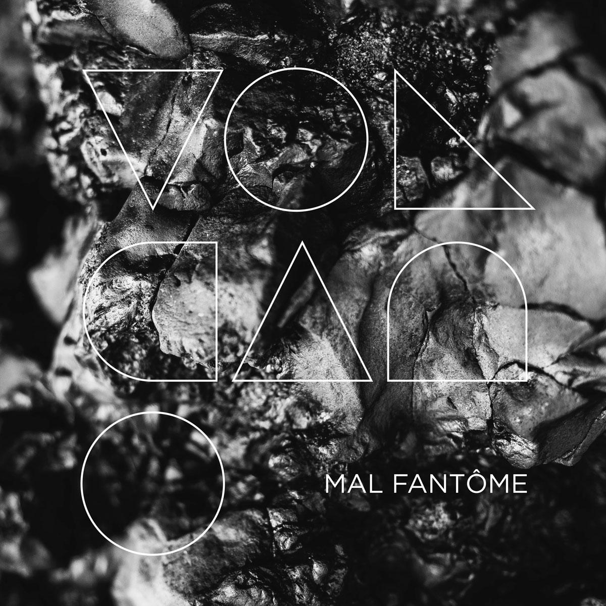 Mal Fantôme | Volcano - Available on Spotify, Apple Music, Deezer, YouTube, etc.